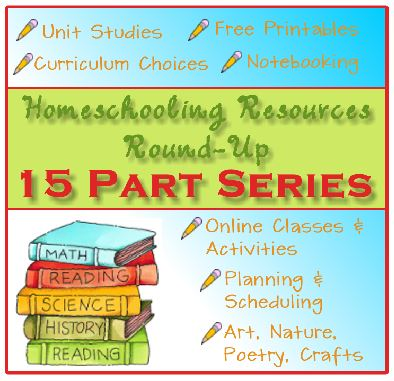 Homeschooling Round Up Resources 15 Part Series