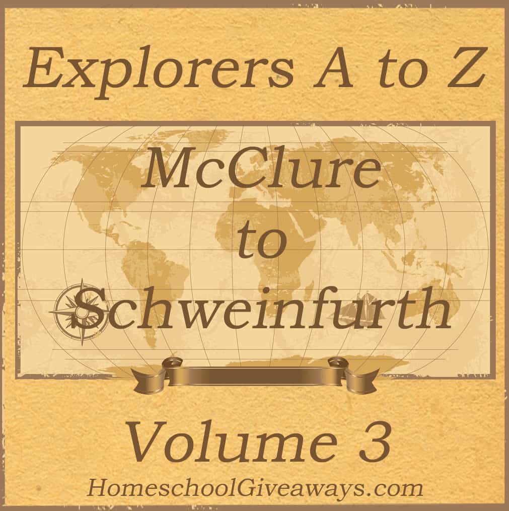Explorers A to Z Volume 3 McClure to Schweinfurth