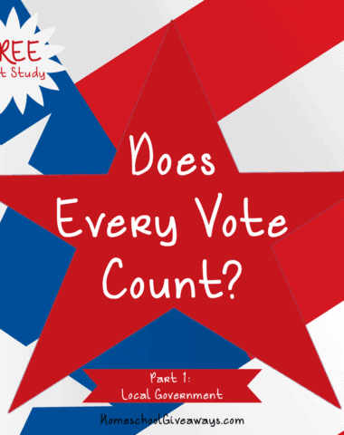 Does Every Vote Count Unit Study Part 1-Local Government