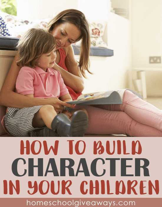 How to Build Character In Your Children