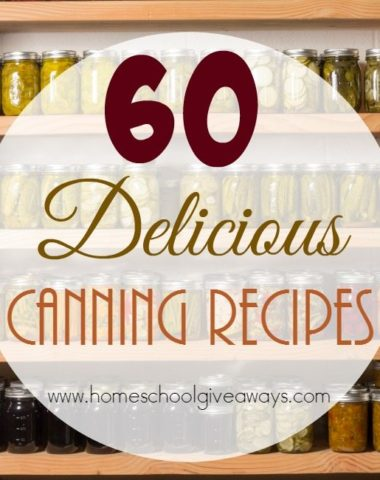 Summer is the time for gardening, which means canning. Check out these 60 Delicious Canning recipes to use after the harvest! :: www.homeschoolgiveaways.com