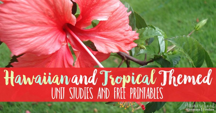 Hawaiian and Tropical Themed Unit Studies and FREE Printables FB