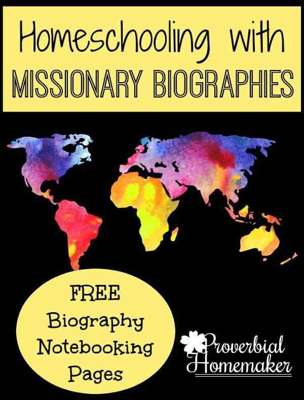 Homeschooling-With-Missionary-Biographies-Free-Biography-Notebooking-Pages-Proverbial-Homemaker