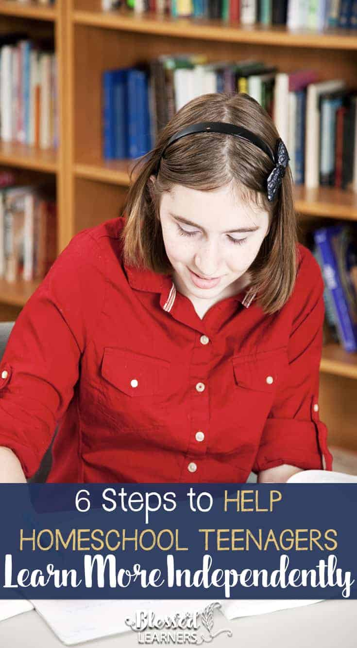 6-Steps-to-Help-Homeschool-Teenagers-to-Learn-More-Independently-Pin.001