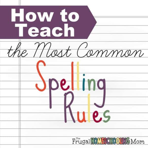 how-to-homeschool-how-to-teach-the-most-common-spelling-rules-s-600x600