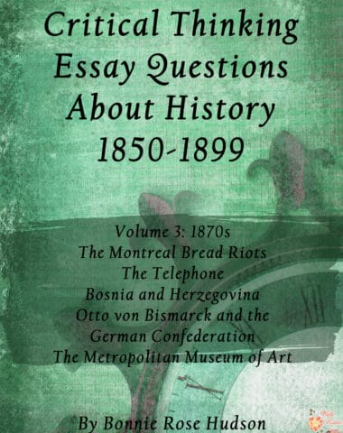 FREE Critical Thinking Essay Questions About History 1850-1899, Volume 3