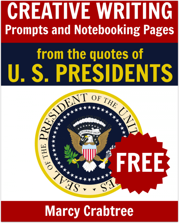 FREE-Creative-Writing-Prompts-and-Notebooking-Pages-based-on-the-quotes-of-U.-S.-Presidents-1-600x747