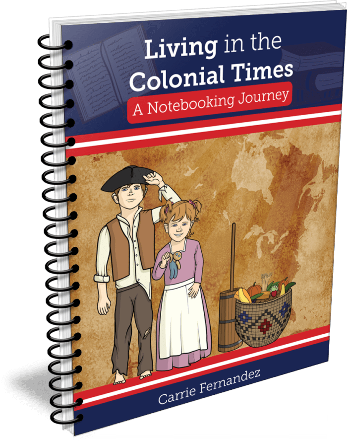 Living in Colonial Times – A Notebooking Journey