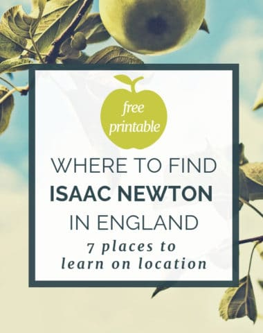 Image of apple tree with text overlay saying: Free Printable. Where to find Isaac Newton in England. Seven places to learn on location.