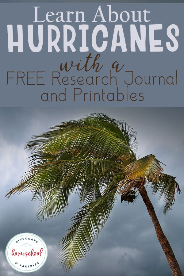 Learn about hurricanes with a free research journal and printables to create your own unit study. #researchjournal #naturaldisasters #hurricanes