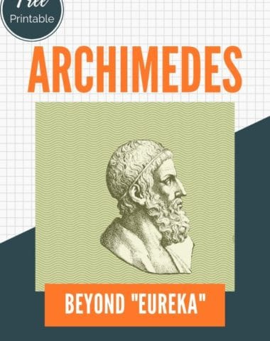 "image of Archimedes with text overlay Free printable. Archimedes: Beyond ""Eureka!"" from www.HomeschoolGiveaways.com"