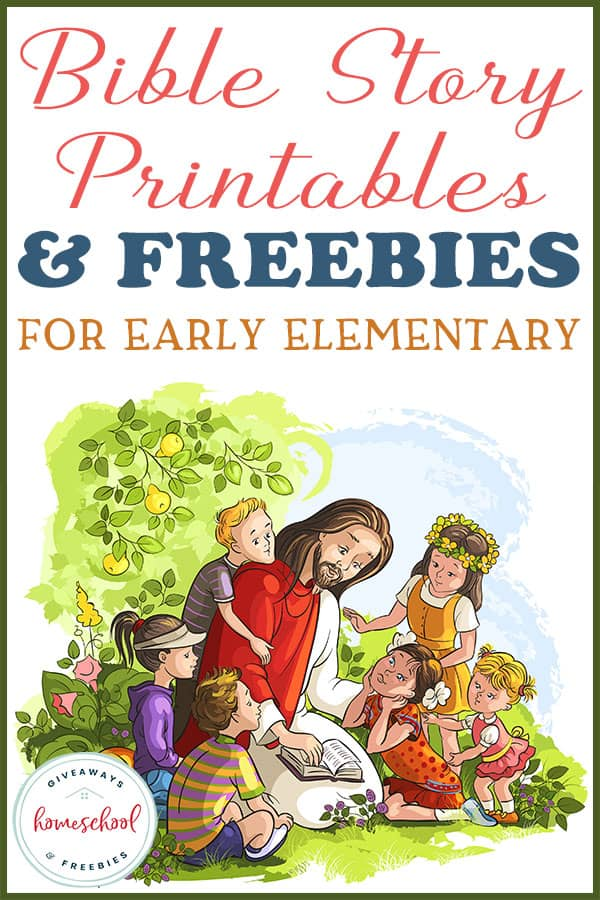 Bible Story Printables and Freebies for Early Elementary aged children #homeschoolbible #biblestories