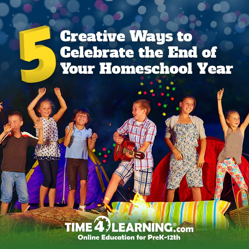 5 Creative Ways to Celebrate the End of Your Homeschool Year with Time4Learning