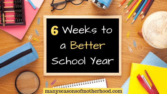 Complete the 6 Weeks to a Better School Year Challenge to make this your best homeschool year yet! #homeschool #homeschoolorganization #backtoschool #homeschooltips