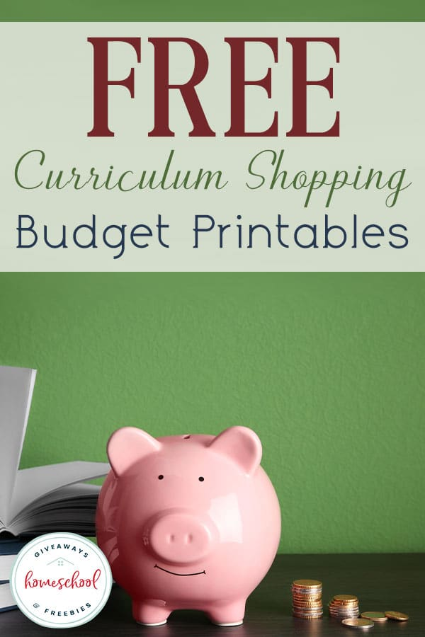 piggy bank in front of books - overlay FREE Curriculum Shopping Budget Printables