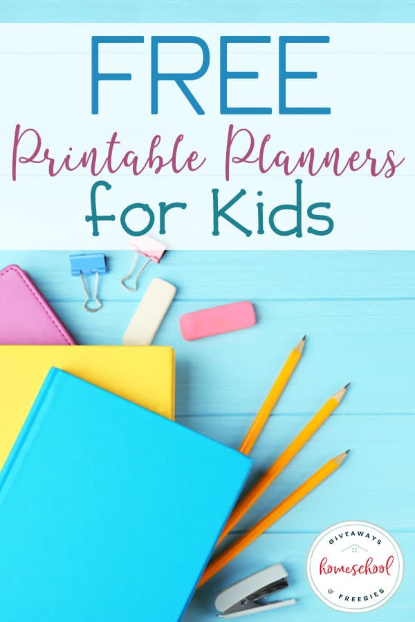 FREE Printable Planners For Kids - Homeschool Giveaways