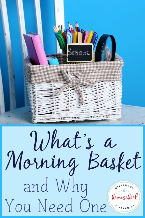 basket of school supplies on white chair with overlay - What's a Morning Basket and Why You Need One