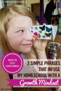 3 Simple Phrases that Infuse My Homeschool with a Growth Mindset