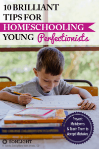 10 Brilliant Tips for Homeschooling Young Perfectionists