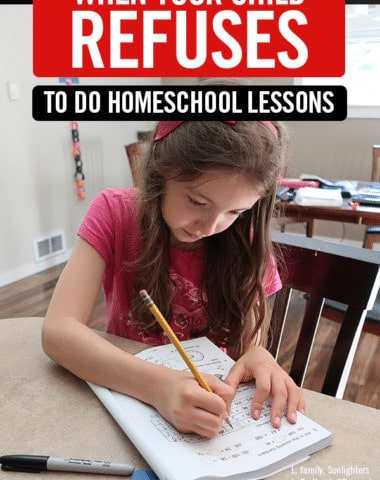 When Your Child Refuses to Do Homeschool Lessons