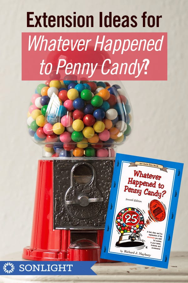 """Extension Ideas for """"Whatever Happened to Penny Candy?"""""""