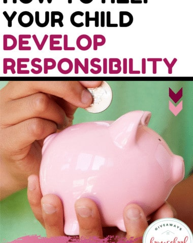 How to Help Your Child Develop Responsibility.