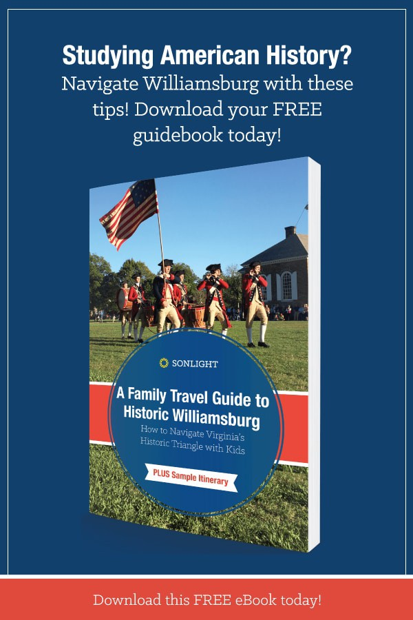 A Family Travel Guide to Historic Williamsburg