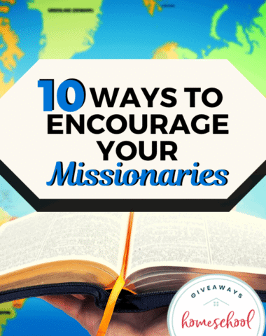 Ten ways to encourage your missionaries.