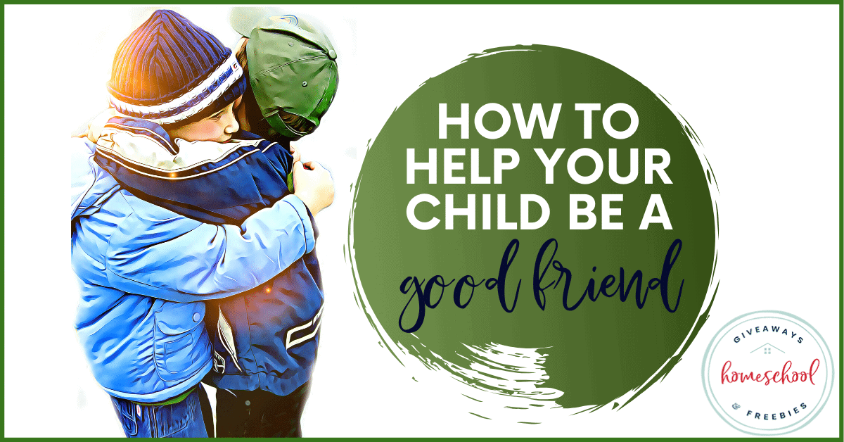 How to Help Your Child be a Good Friend. #teachbeingagoodfriend #teachinggoodfriendship