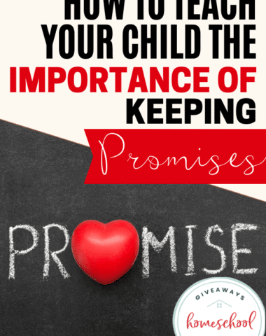 How to Teach Your Child the Importance of Keeping Promises.