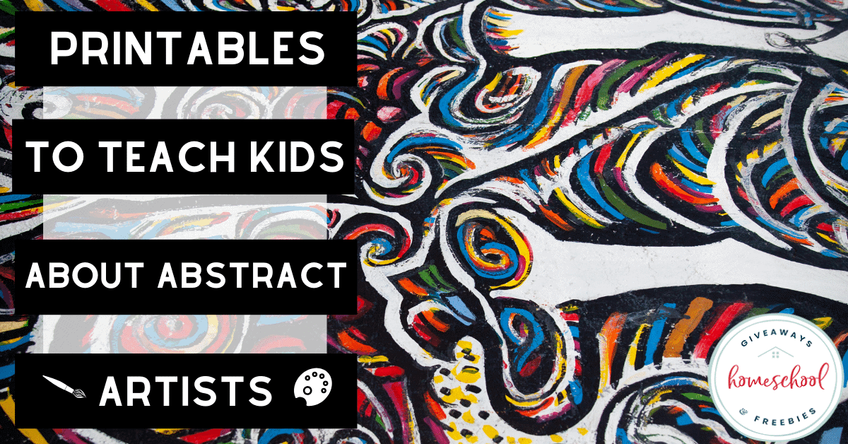 Printables to Teach Kids About Abstract Artists.