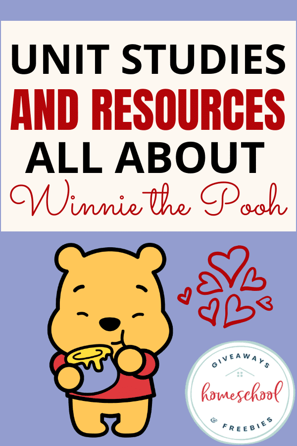 Unit Studies and Resources All About Winnie the Pooh.