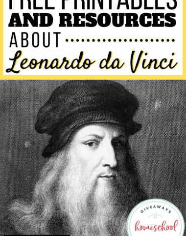 FREE Printables and Resources About Leonardo da Vinci with black and white portrait.