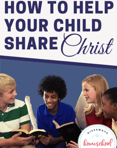 How to Help Your Child Share Christ. #sharingChrist #witnessing #kidssharegospel