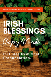 image of 4-leaf clovers with textoverlay. Irish Blessing Copy Work. Includes Irish Gaelic Pronuciation from www.homeschoolgiveaways.com