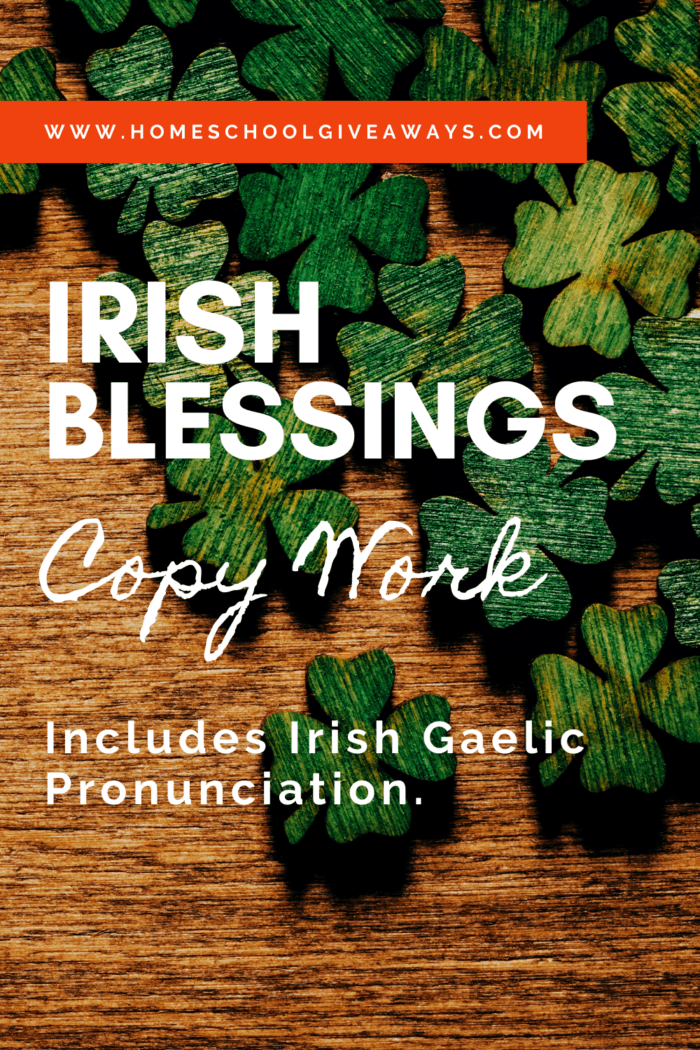 image of 4-leaf clovers with text overlay. Irish Blessing Copy Work. Includes Irish Gaelic Pronunciation from www.homeschoolgiveaways.com