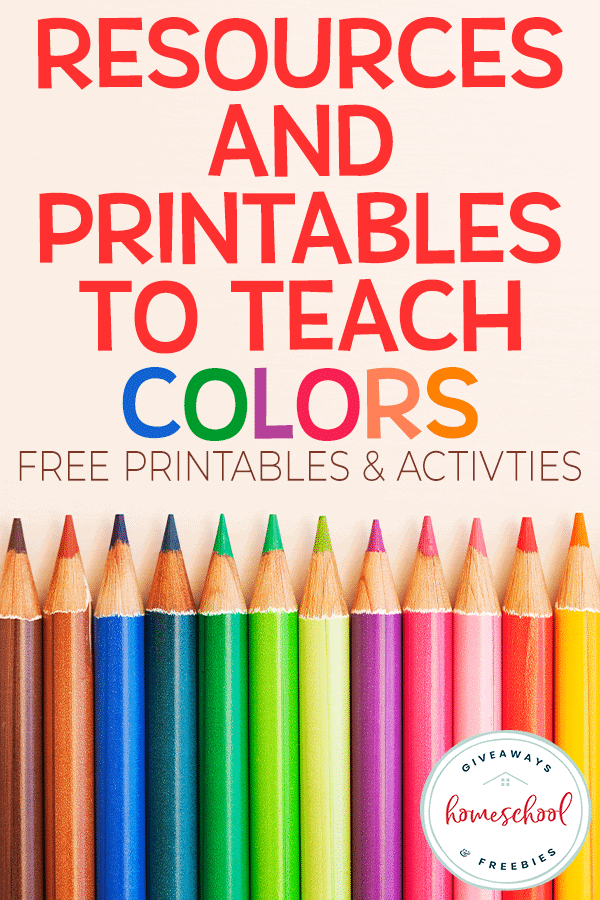 "row of colored pencils with overlay that says ""Resources and Printables to Teach Colors - FREE Printables & Activities"""