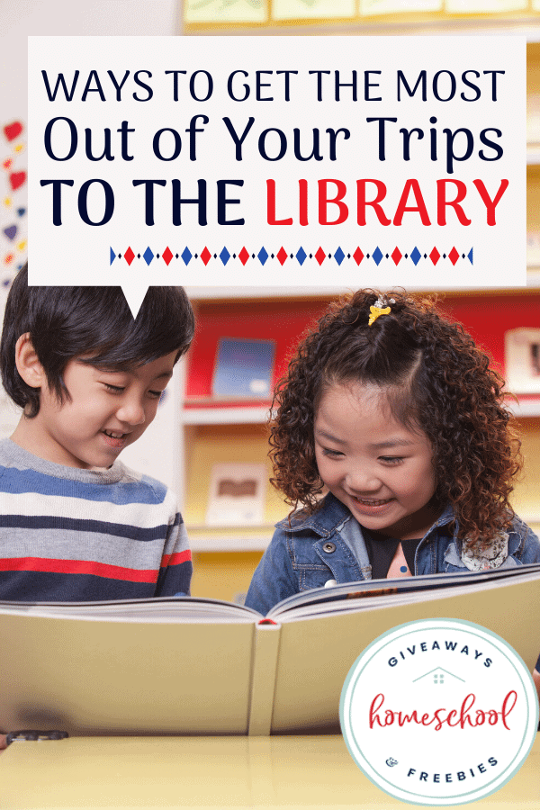 Ways to Get the Most Out of Your Trips to the Library. #triptothelibrary #libraryfieldtrips #libraryvisits