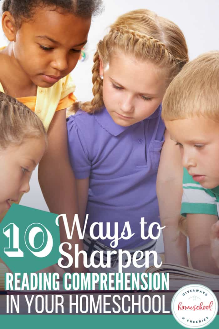 10 Ways to Sharpen Reading Comprehension in Your Homeschool. #readingcomprehension #sharpenreadingskills #improvereading