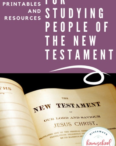 FREE Printables and Resources for Studying People of the New Testament. #newtestamentpeople #studypeopleofNT #homeschoolgiveaways #peopleofnewtestament #newtestamentresources