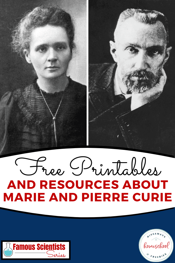 """Black and White photos of Marie and Pierre Curie with text """"Famous Scientists: FREE Printables and Resources About Marie and Pierre Curie""""."""