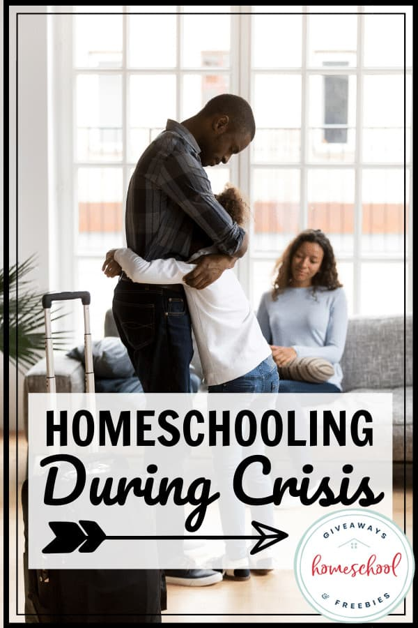 homeschooling during crisis overlay with photo of dad hugging child and mom on couch.
