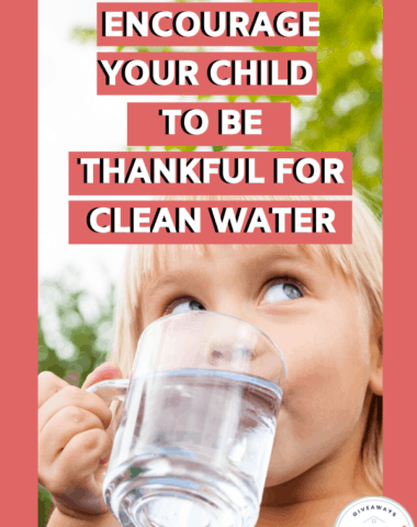 How to Encourage Your Child to Be Thankful for Clean Water. #homeschoolgiveaways #encouragegratefulnessforwater #cleanwater #appreciatingcleanwater #WorldWaterDay