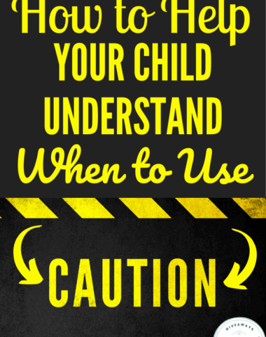 How to Help Your Child Understand When to Use Caution. #kidsusingcaution #cautiouskids #savvykids #understandingcaution #homeschoolgiveaways