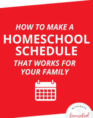 How to Make a Homeschool Schedule That Works for Your Family. #familyhomeschoolschedule #makingaschedulethatworks #homeschoolschdulethatworks #homeschoolgiveaways