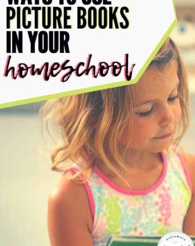 Ways to Use Picture Books In Your Homeschool. #picturebooksinhomeschool #picturebooklearning #learningwithpicturebooks #homeschoolgiveaways