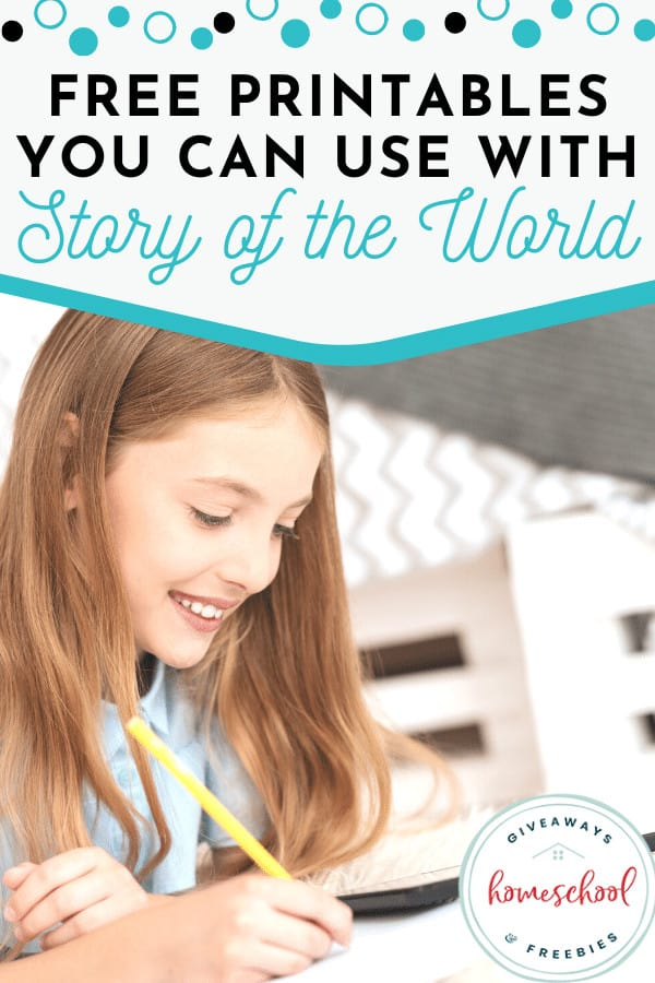 free printables you can use with story of the world text overlay with girl writing at a desk.