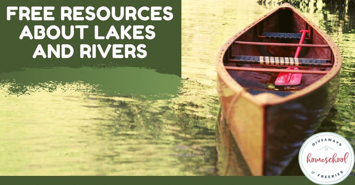 Free Resources About Lakes and Rivers. #resourcesaboutlakes #resourcesaboutrivers #riversandlakes #lakesprintables #riversprintables #homeschoolgiveaways