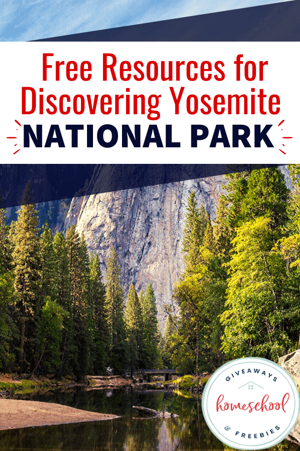 FREE Resources for Discovering Yosemite National Park text overlay with photo of nationalpark.