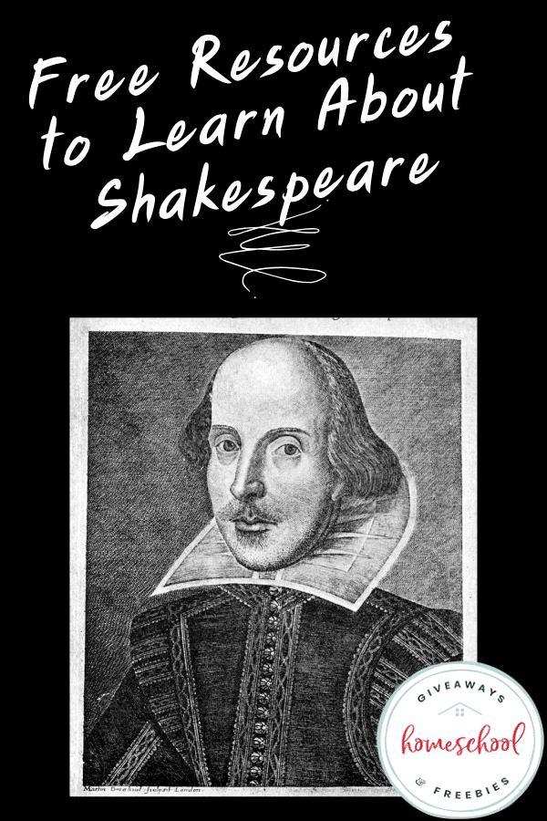 Free Resources to Learn About Shakespeare text with black and white photo of shakespeare.
